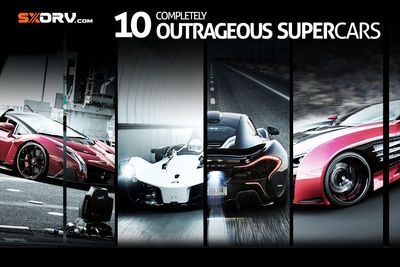 Video: Sxdrv.com Presents - Top 10 Completely Outrageous Supercars!