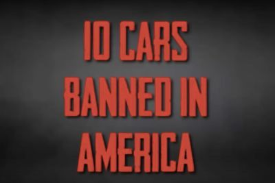 Video: 10 Cars That Are So Insane They Are Banned In America!